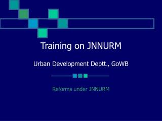 Training on JNNURM Urban Development Deptt., GoWB