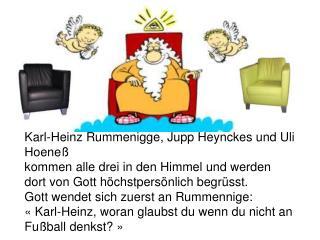 Karl-Heinz Rummenigge, Jupp Heynckes und Uli Hoene�