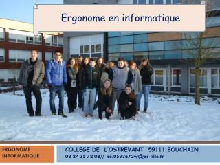 COLLEGE DE  L'OSTREVANT  59111 BOUCHAIN    03 27 35 72 08//  ce.0593672w@ac-lille.fr
