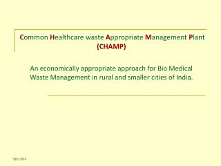 C ommon H ealthcare waste  A ppropriate  M anagement P lant (CHAMP)