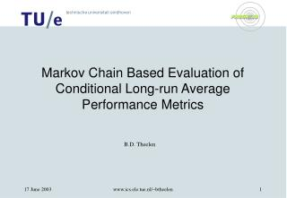 Markov Chain Based Evaluation of Conditional Long-run Average Performance Metrics