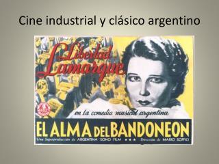 Cine industrial y clásico argentino