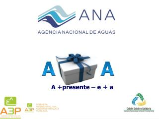 A +presente – e + a