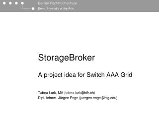 StorageBroker A project idea for Switch AAA Grid