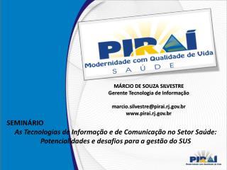 SEMINÁRIO As Tecnologias de Informação e de Comunicação no Setor Saúde: