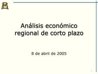 Análisis económico regional de corto plazo
