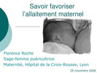 Savoir favoriser  l'allaitement maternel