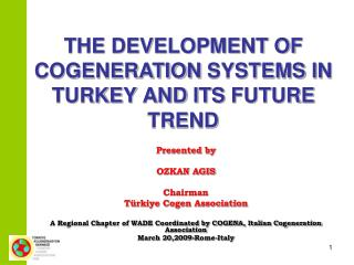 THE DEVELOPMENT OF COGENERATION  SYSTEMS  IN TURKEY AND ITS  FUTURE  TREND