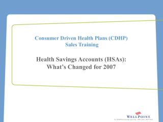 Health Savings Accounts (HSAs):  What�s Changed for 2007