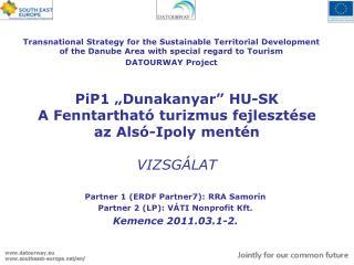 """PiP1 """"Dunakanyar"""" HU-SK A Fenntartható turizmus fejlesztése az Alsó-Ipoly mentén VIZSGÁLAT"""