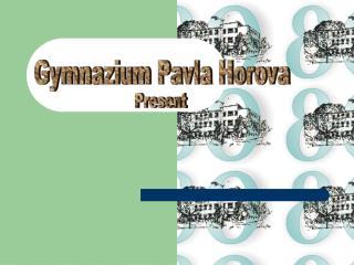 Gymnazium Pavla Horova