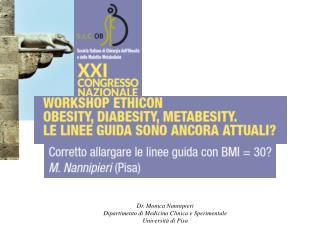 Dr. Monica Nannipieri Dipartimento di Medicina Clinica e Sperimentale Università di Pisa