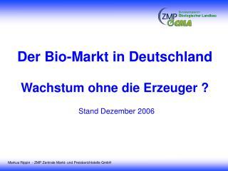 Der Bio-Markt in Deutschland Wachstum ohne die Erzeuger ?