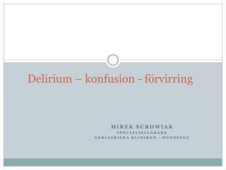 Delirium – konfusion - förvirring