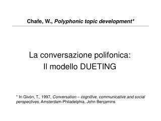 Chafe, W.,  Polyphonic topic development*