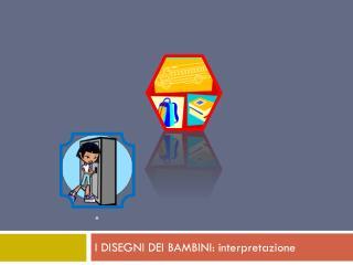 I DISEGNI DEI BAMBINI: interpretazione