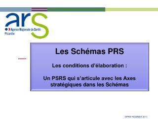 Les Sch mas PRS   Les conditions d  laboration :    Un PSRS qui s articule avec les Axes strat giques dans les Sch mas