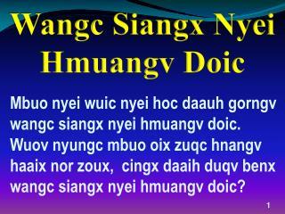 Wangc Siangx  Nyei Hmuangv Doic
