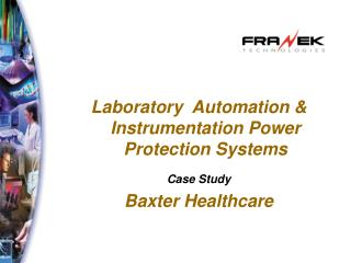 Laboratory  Automation & Instrumentation Power Protection Systems Case Study Baxter Healthcare