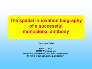 The spatial innovation biography of a successful  monoclonal antibody