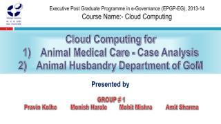 Executive Post Graduate Programme in e-Governance (EPGP-EG), 2013-14 Course Name:- Cloud Computing