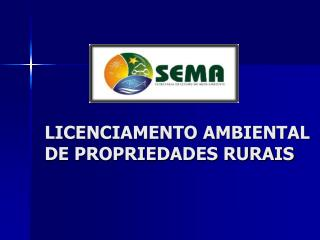 LICENCIAMENTO AMBIENTAL DE PROPRIEDADES RURAIS