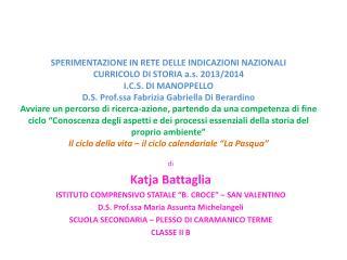"""di Katja  Battaglia ISTITUTO COMPRENSIVO STATALE """"B. CROCE"""" – SAN VALENTINO"""