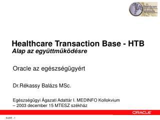Healthcare Transaction Base  - HTB Alap az egy üttműködésre