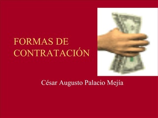 FORMAS DE CONTRATACI N