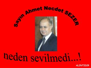 Sayın Ahmet Necdet SEZER