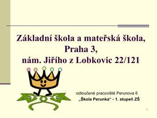 Základní škola a mateřská škola, Praha 3,  nám. Jiřího z Lobkovic 22/121