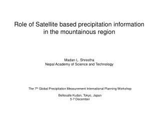 The 7 th  Global Precipitation Measurement International Planning Workshop