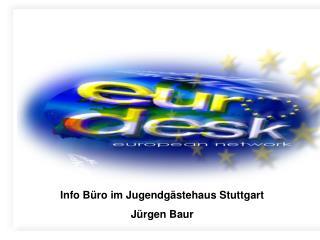 Info Büro im Jugendgästehaus Stuttgart Jürgen Baur