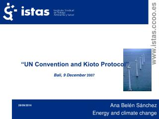 �UN Convention and Kioto Protocol� Bali, 9 December  2007