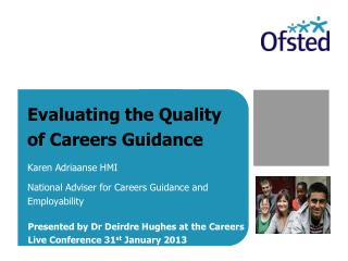 Evaluating the Quality of Careers Guidance Karen  Adriaanse  HMI