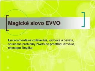 Magické slovo EVVO