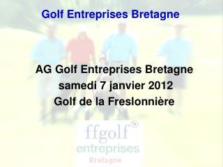 AG Golf Entreprises Bretagne  samedi 7 janvier 2012 Golf de la Freslonnière