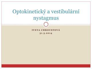 Optokinetický a vestibulární nystagmus