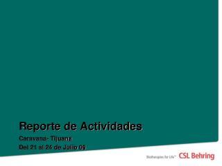 Reporte de Actividades Caravana- Tijuana Del 21 al 24 de Julio 09