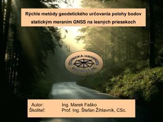 Rýchle metódy geodetického určovania polohy bodov statickým meraním GNSS na lesných priesekoch