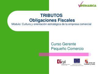 TRIBUTOS  Obligaciones Fiscales  Módulo: Cultura y orientación estratégica de la empresa comercial