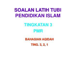 SOALAN LATIH TUBI PENDIDIKAN ISLAM