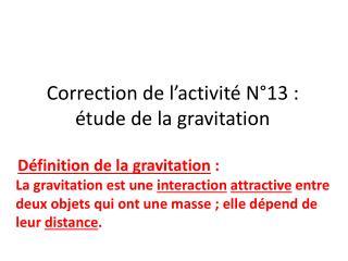 Correction de  l�activit� N�13  :  �tude de la gravitation
