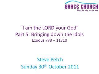 Steve Petch Sunday 30 th  October 2011