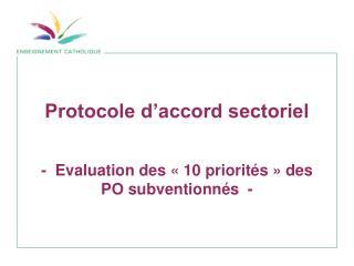 Protocole d'accord sectoriel -  Evaluation des «10 priorités» des PO subventionnés  -