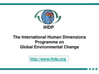 The International Human Dimensions  Programme on Global Environmental Change