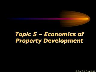 Topic 5 – Economics of Property Development