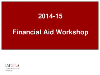 2014-15 Financial Aid Workshop