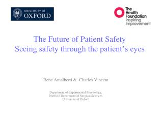 The Future of Patient Safety Seeing safety through the patient's eyes