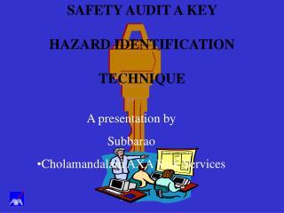 SAFETY AUDIT A KEY  HAZARD IDENTIFICATION  TECHNIQUE